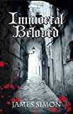Immortal Beloved: A Novel (1453839437) by Simon, James