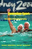 img - for Australian Sport - Better by Design?: The Evolution of Australian Sport Policy book / textbook / text book