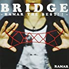 BRIDGE ~RAMAR THE BEST!!~