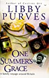 One Summer's Grace - A Family Voyage Round Britain Libby Purves