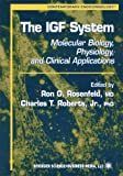 img - for The IGF System: Molecular Biology, Physiology, and Clinical Applications (Contemporary Endocrinology) book / textbook / text book