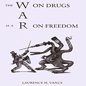 The War on Drugs Is a War on Freedom Audiobook