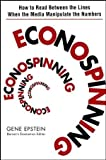img - for Econospinning: How to Read Between the Lines When the Media Manipulate the Numbers by Epstein, Gene 1st edition (2006) Hardcover book / textbook / text book
