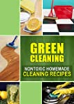 Green Cleaning: Nontoxic Homemade Cle...