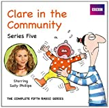 Clare in the Community: Series 5 (Radio Collection) Harry Venning