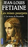 Les Reines pourpres, Tome 2 : Les larmes de Brunehilde par Fetjaine