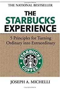 "Cover of ""The Starbucks Experience: 5 Pri..."