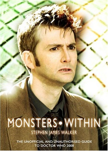 Monsters Within The Unofficial and Unauthorised Guide to Doctor Who 2008 Stephe