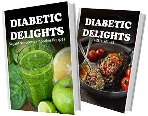 Sugar-Free Green Smoothie Recipes And Sugar-Free Greek Recipes: 2 Book Combo (Diabetic Delights) front-343666