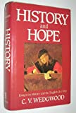 History of Hope: Essays on History and the English Civil War (0525247408) by Wedgwood, C. V.