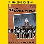 Philadelphia Blowup: Lone Wolf, Book 14 (       UNABRIDGED) by Mike Barry Narrated by Adam Epstein