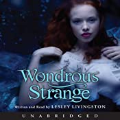 Wondrous Strange | [Lesley Livingston]