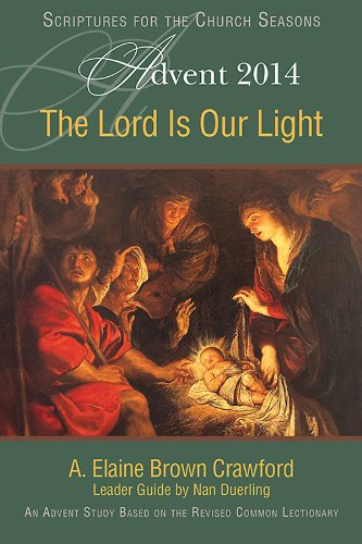 The Lord Is Our Light: An Advent Bible Study Based on the Revised Common Lectionary (Sftcs)
