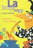 La bruja del XV y otros matelios (Spanish Edition) (9500725533) by Isabel Ortega