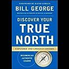 Discover Your True North: Expanded and Updated Edition Hörbuch von Bill George Gesprochen von: Peter Larkin