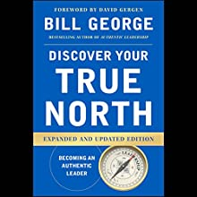 Discover Your True North: Expanded and Updated Edition | Livre audio Auteur(s) : Bill George Narrateur(s) : Peter Larkin