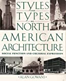 img - for Styles and Types of North American Architecture: Social Function and Cultural Expression book / textbook / text book