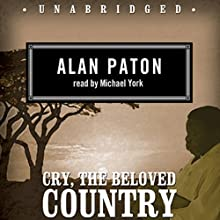 Cry, the Beloved Country (       UNABRIDGED) by Alan Paton Narrated by Michael York