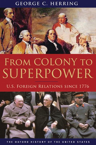 From Colony to Superpower: U.S. Foreign Relations