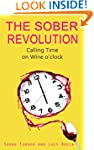 The Sober Revolution - Calling Time o...