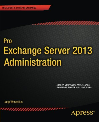 Pro Exchange Server 2013 Administration (Expert's Voice in Exchange)