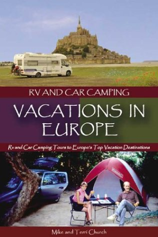 RV and Car Camping Vacations in Europe RV and Car Camping Tours to Europe s Top Vacation Destinations096529840X : image