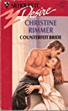 Counterfeit Bride (Silhouette Desire) (0373058128) by Christine Rimmer