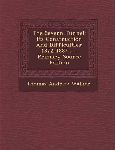 The Severn Tunnel Its Construction And Difficulties 1872