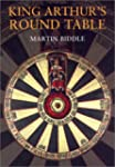 King Arthur's Round Table: An Archaeo...