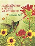 Painting Nature in Pen & Ink with Watercolor (1581802439) by Claudia Nice
