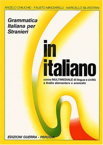 In Italiano: Student's Book - Levels 1 & 2 Together in One Volume: Grammatica Italiana Per Stranieri (Italian Editio