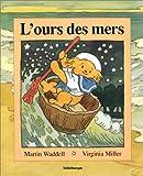 echange, troc Martin Waddell, Virginia Miller - L'ours des mers