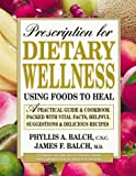 Prescription for Dietary Wellness (0895298686) by Balch, James F.