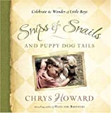 Snips & Snails and Puppy Dog Tails: Celebrate the Wonder of Little Boys