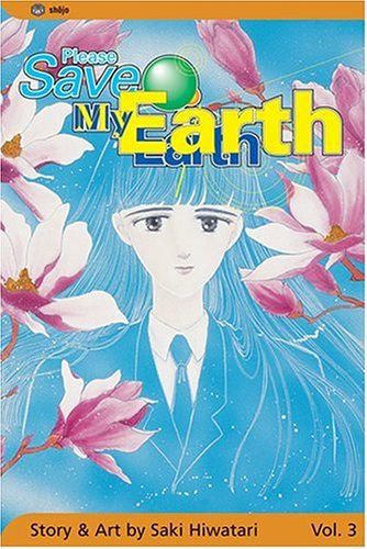 Please Save My Earth, Vol. 3 [Hiwatari, Saki] (Tapa Blanda)
