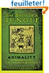 The Birth of a Jungle: Animality in P...