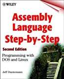 Assembly Language Step-by-step: Programming with DOS and Linux (with CD-ROM) (0471375233) by Duntemann, Jeff