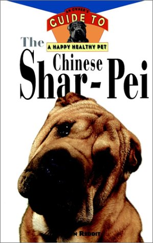 Chinese Shar-Pei : An Owners Guide to a Happy Healthy Pet, JO ANN REDDITT