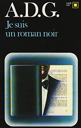Je suis un roman noir -Alain Dreux Gallou-