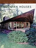 Usonian Houses: Frank Lloyd Wright at a Glance
