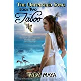 The Unfinished Song - Book 2: Taboo ~ Tara Maya