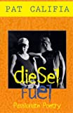 Diesel Fuel: Passionate Poetry (Richard Kasak Books) (1563335352) by Califia, Pat