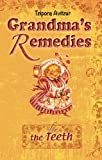 Home Remedies for the Teeth (Grandmas Remedies Collection Book 16)