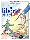 img - for La Libert  et toi book / textbook / text book