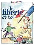 La Libert� et toi