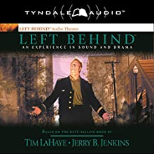 Left Behind: An Experience in Sound and Drama: A Novel of the Earth's Last Days (       ABRIDGED) by Tim LaHaye, Jerry B. Jenkins Narrated by uncredited