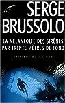 La Mélancolie des sirènes par 30 mètres de fond par Brussolo