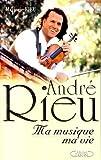 echange, troc Marjorie Rieu - André Rieu : ma musique, ma vie
