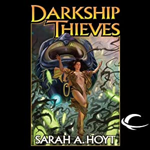 Darkship Thieves | [Sarah A. Hoyt]