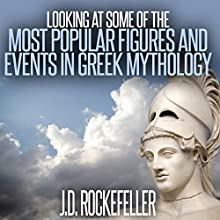Looking at Some of the Most Popular Figures and Events in Greek Mythology Audiobook by J.D. Rockefeller Narrated by Brittany Bishop